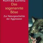 Так называемое зло (Das sogenannte Böse). Конрад Лоренц.